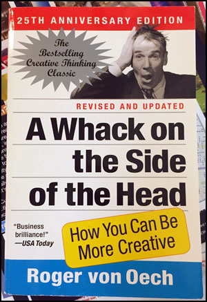 A whack on the side of the head book by Roger Von Oech
