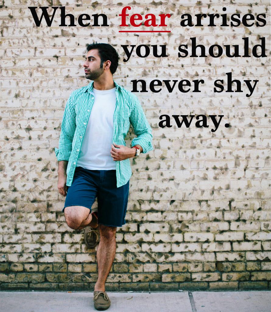 Shy away from fear