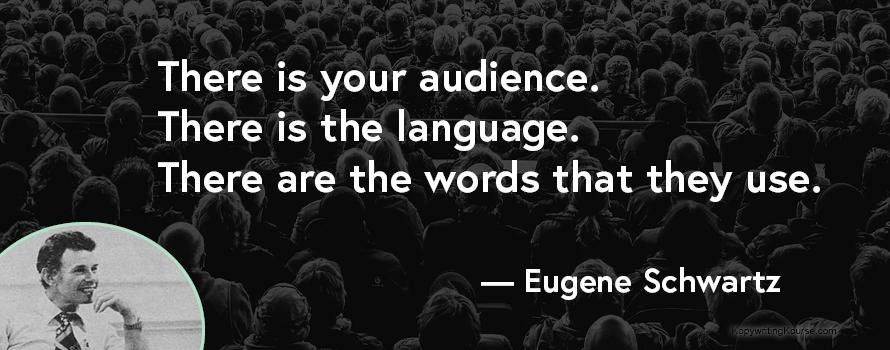 Eugene Schwartz quote on audience