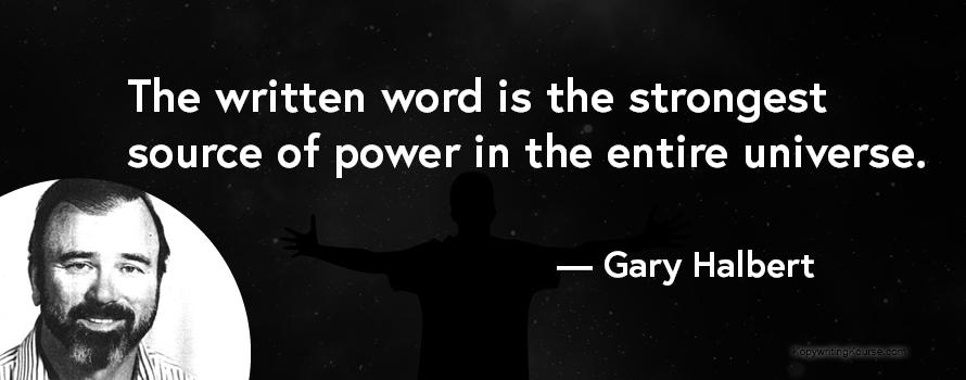 Gary Halbert quote power of the written word