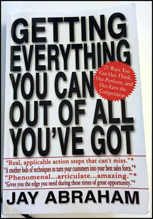 Jay Abraham Book Getting Everything You Can Out of all you've Got