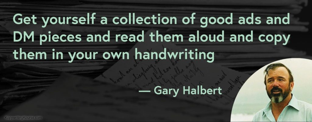 Gary Halbert Quote get a good swipe file for direct mail