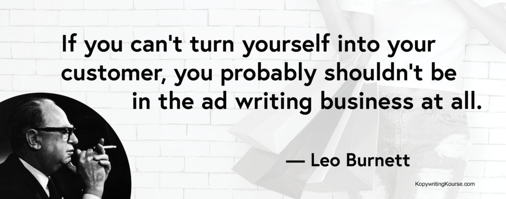 Leo Burnett Quote about turning yourself into your customer