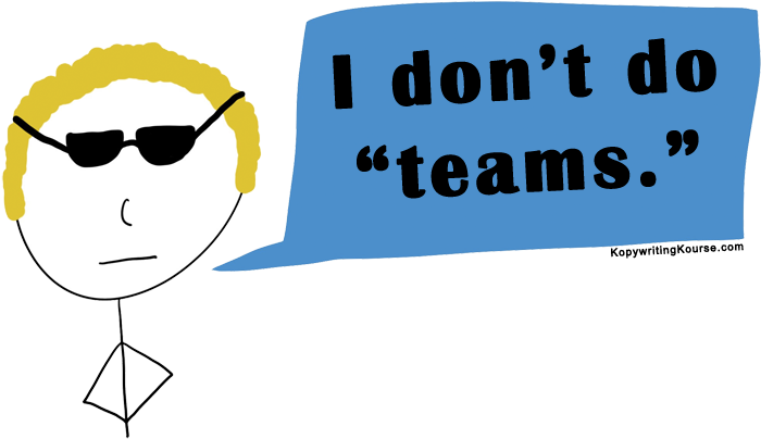 I don't do teams