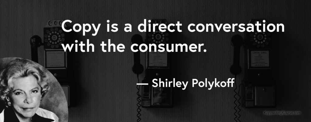 Shirley Polykoff quote about writing being a direct conversation with the consumer